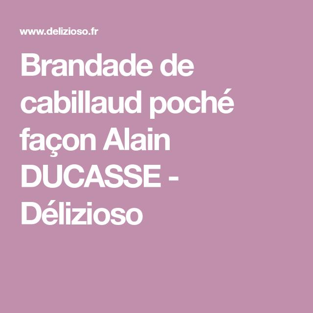 Brandade de cabillaud poché façon Alain DUCASSE - Délizioso