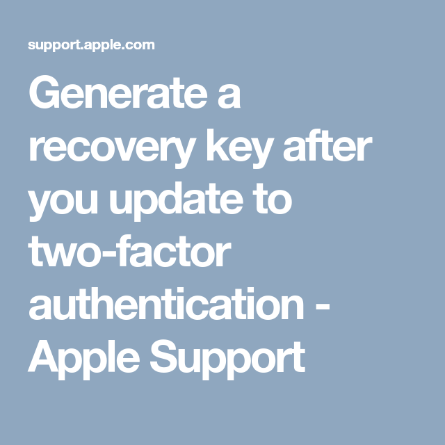 Generate A Recovery Key After You Update To Two Factor
