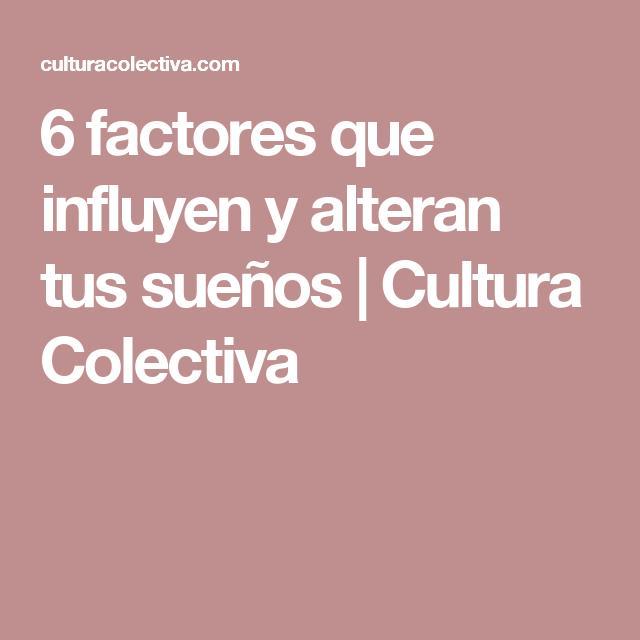 6 factores que influyen y alteran tus sueños | Cultura Colectiva