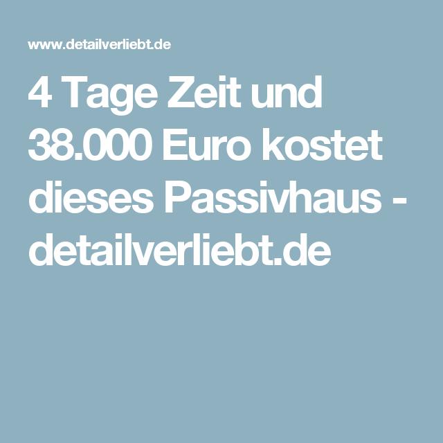 4 tage zeit und euro kostet dieses passivhaus haus. Black Bedroom Furniture Sets. Home Design Ideas