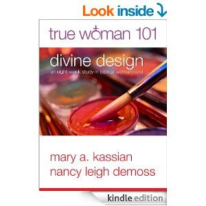 Divine Design True Woman Eight Week Study In Biblical Womanhood