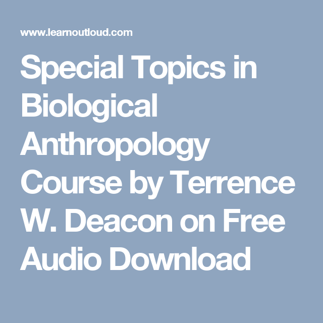 Special Topics In Biological Anthropology Course By Terrence W