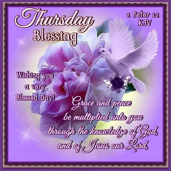 Thursday Blessings 2 Peter 12 Wishing You A Very Blessed Day
