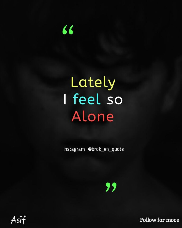 I Feel So Alone Fake Love Quotes Quotes How To Show Love