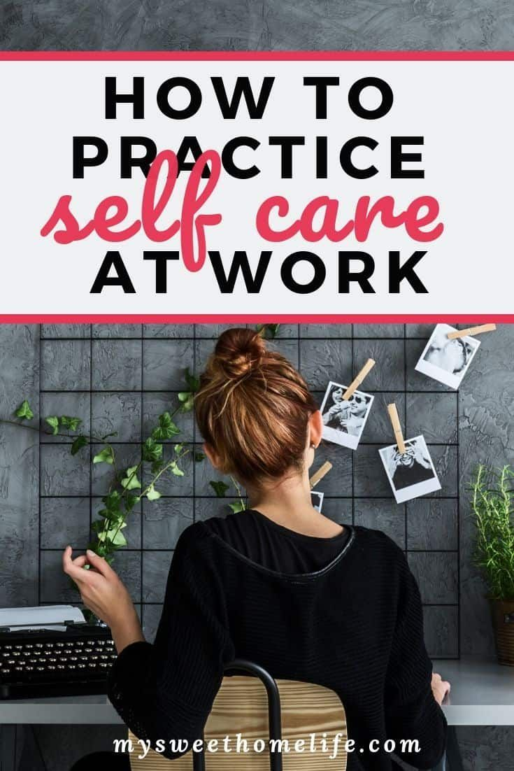 How to practice self care at work self care workplace