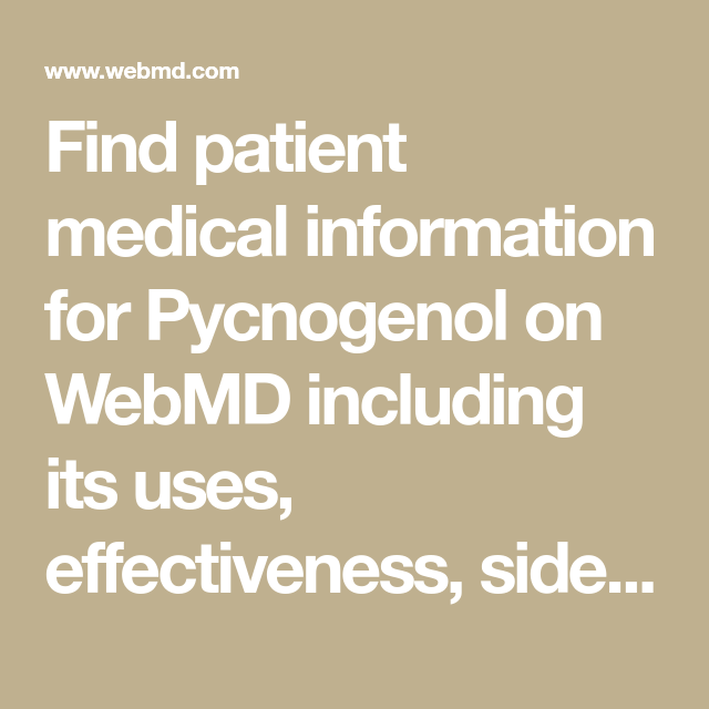 Find Patient Medical Information For Pycnogenol On Webmd Including