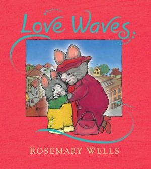 """One of our favorites! """"Love Waves"""" by Rosemary Wells"""