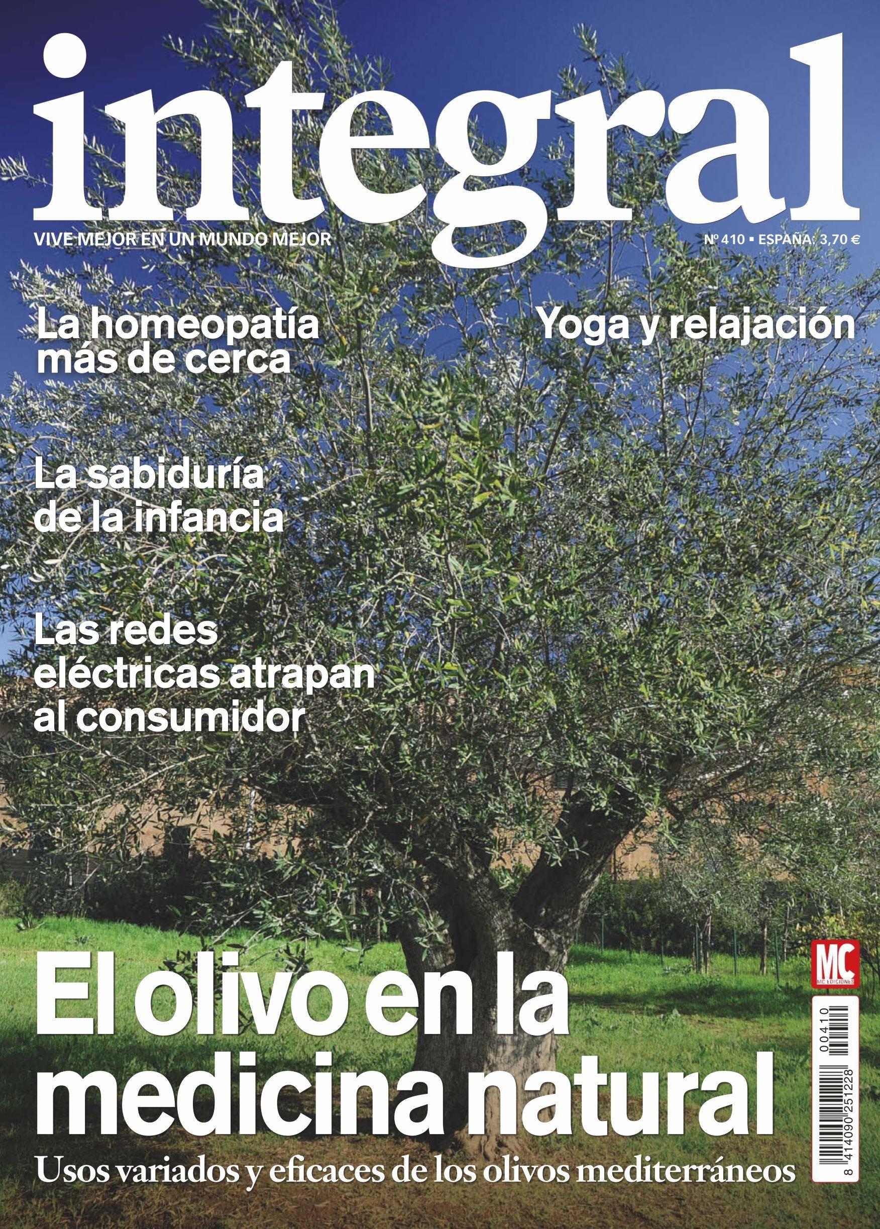 Revista #INTEGRAL 410. #Yoga y #relajación. El #olivo de la #medicinanatural. #Homeopatía más de cerca.