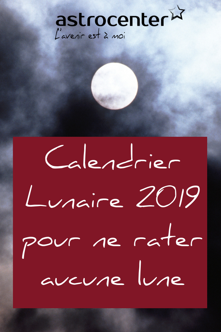 Calendrier Nouvelle Lune 2019.Calendrier Lunaire 2019 Pour Ne Louper Aucune Pleine Lune