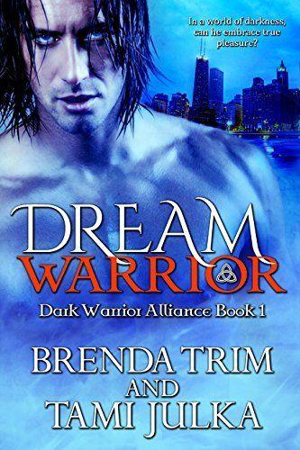 Dream Warrior: (Dark Warrior Alliance Book 1) by Brenda Trim, http://www.amazon.com/dp/B00SI7PAVG/ref=cm_sw_r_pi_dp_1cH-ub0WHMM06