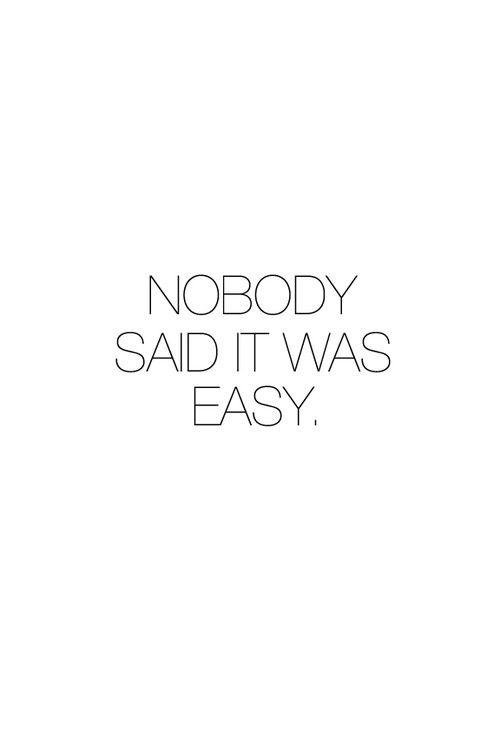 Ninguém disse que era fácil