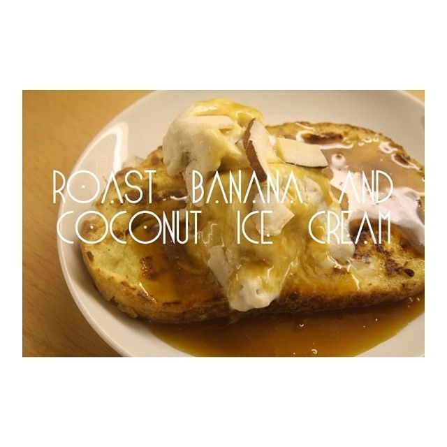 Roast banana and coconut ice cream on french toast. Recipe on the blog
