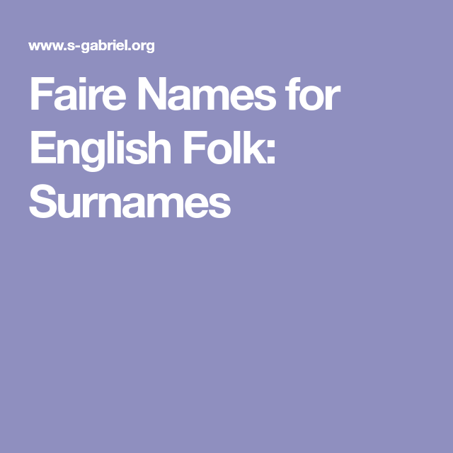 Faire Names for English Folk: Surnames | Writing | Surnames