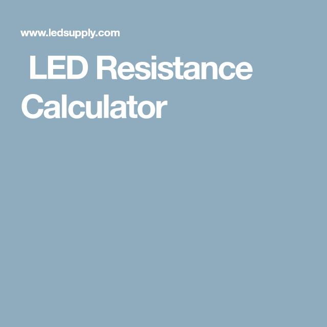 LED Resistance Calculator | Diy's | LED, Calculator, Electronics