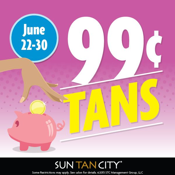 Enjoy Fast Level Tans For Just 99 Cents June 22 30 Club Sun Members Can Cent Upgrades To The Next Tanning Plus Weekend Upgrade Prices And