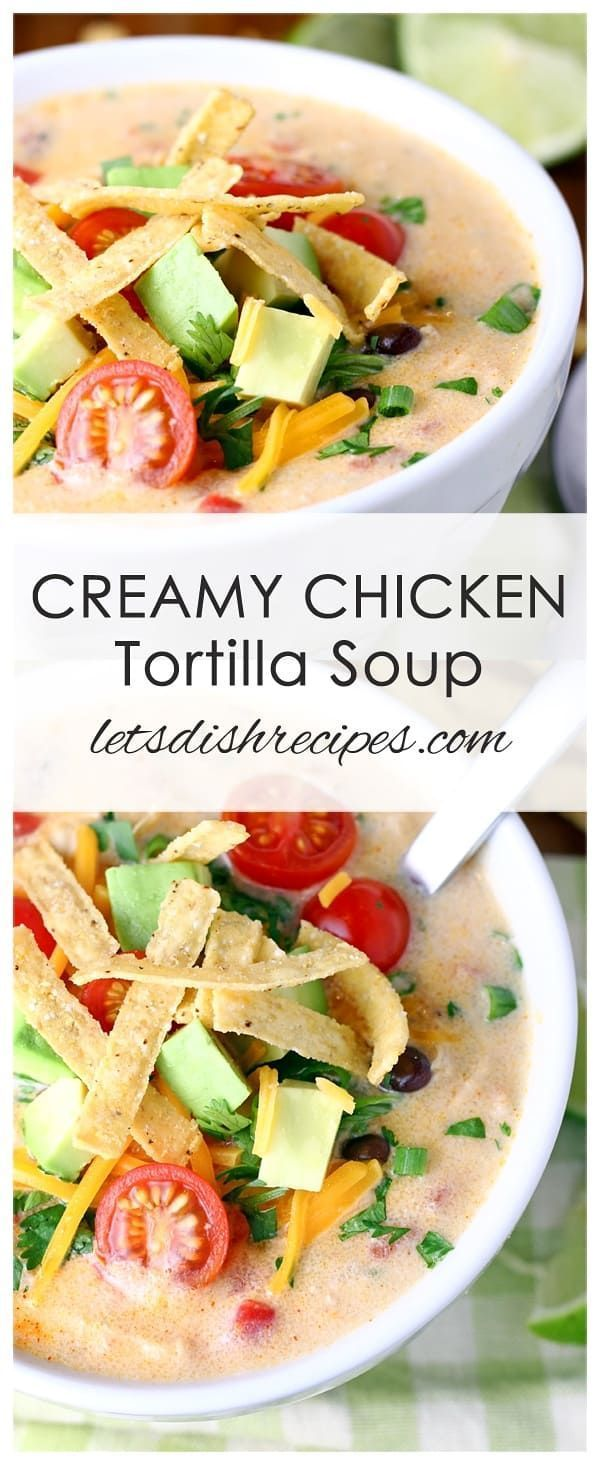 Creamy Chicken Tortilla Soup #chickentortillasoup