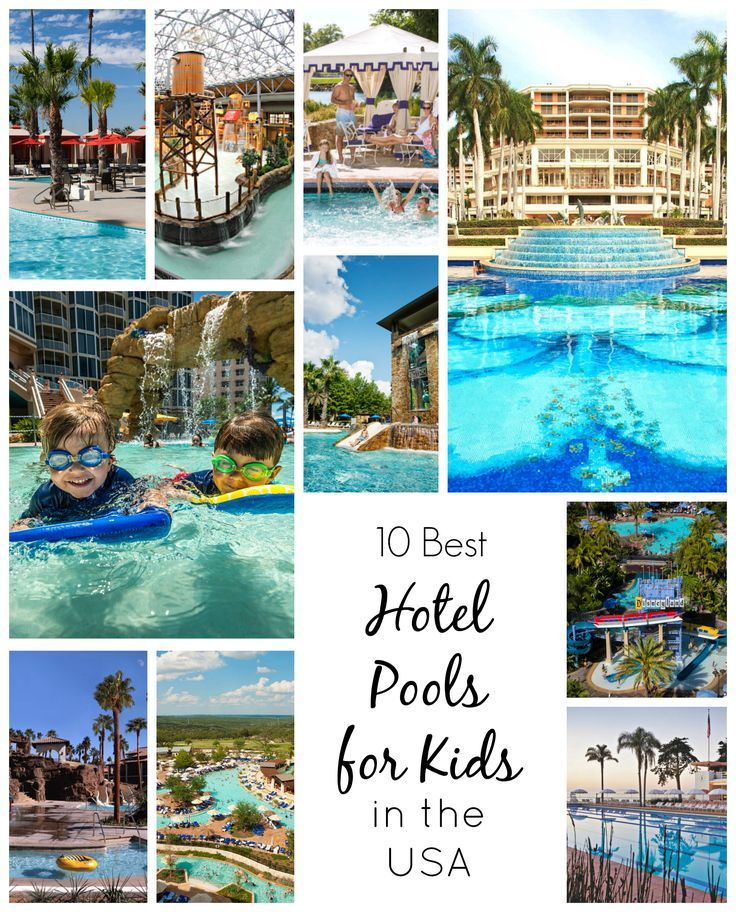 Best Hotel Pools For Kids In The Usa Hotels For Kids Best