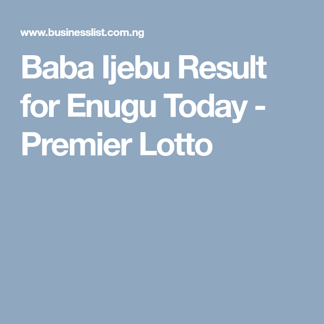 Baba Ijebu Result for Enugu Today - Premier Lotto | Nigeria