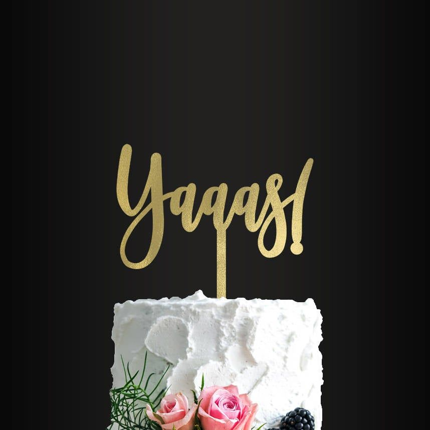 Cake Topper Personalized Cake Topper Wedding Cake Topper Yaaas