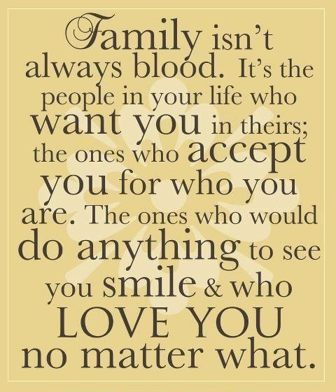 family can be far more than blood | Words of Wisdom | Family love