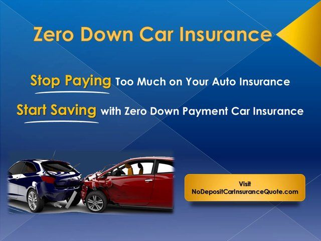 Pin By No Deposit Car Insurance Quotes On Zero Down Payment Car Insurance Best Auto Insurance Companies Auto Insurance Companies Car Insurance