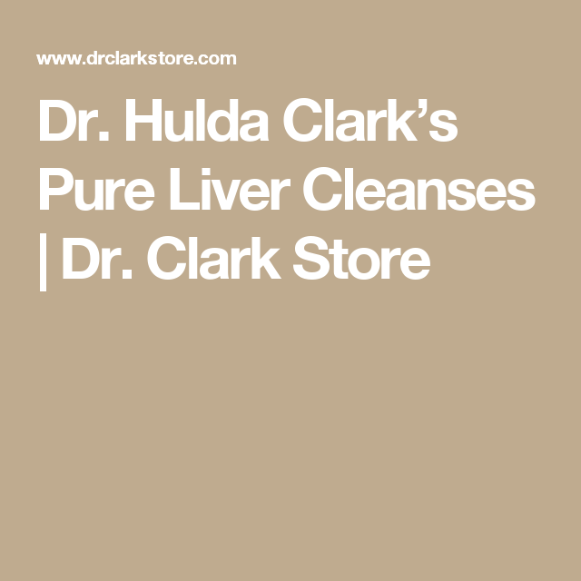 Dr. Hulda Clark's Pure Liver Cleanses   Dr. Clark Store