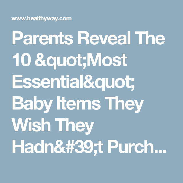 """Parents Reveal The 10 """"Most Essential"""" Baby Items They Wish They Hadn't Purchased"""
