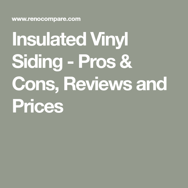 Insulated Vinyl Siding Pros Cons Reviews And Prices Insulated Vinyl Siding Vinyl Siding Vinyl Siding Cost