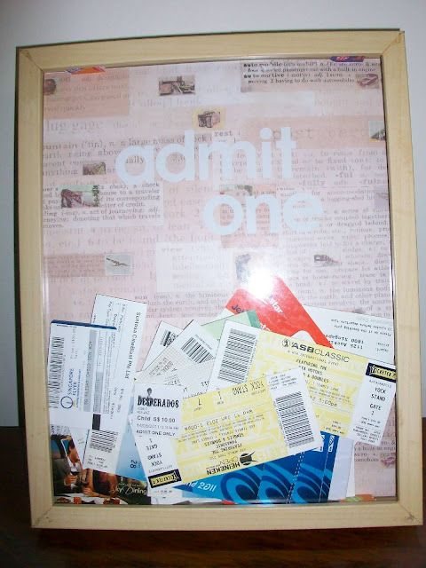pinterest 365 day 321: ticket memorabilia frame ... such an awesome idea, courtesy of http://pinterest.com/netsrikmai/