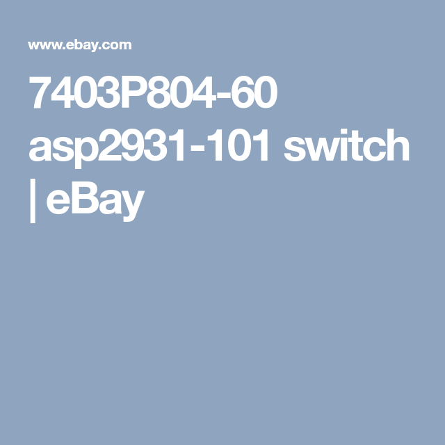 Details about 7403P804-60 asp2931-101 switch | GOOGLE