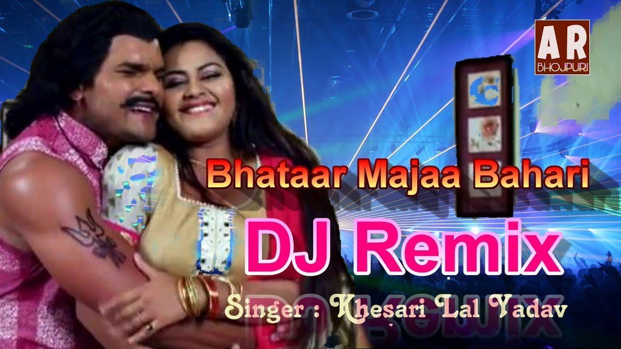 Bhataar Majaa Bahari Dj Remix | Jwala Khesari Lal Yadav