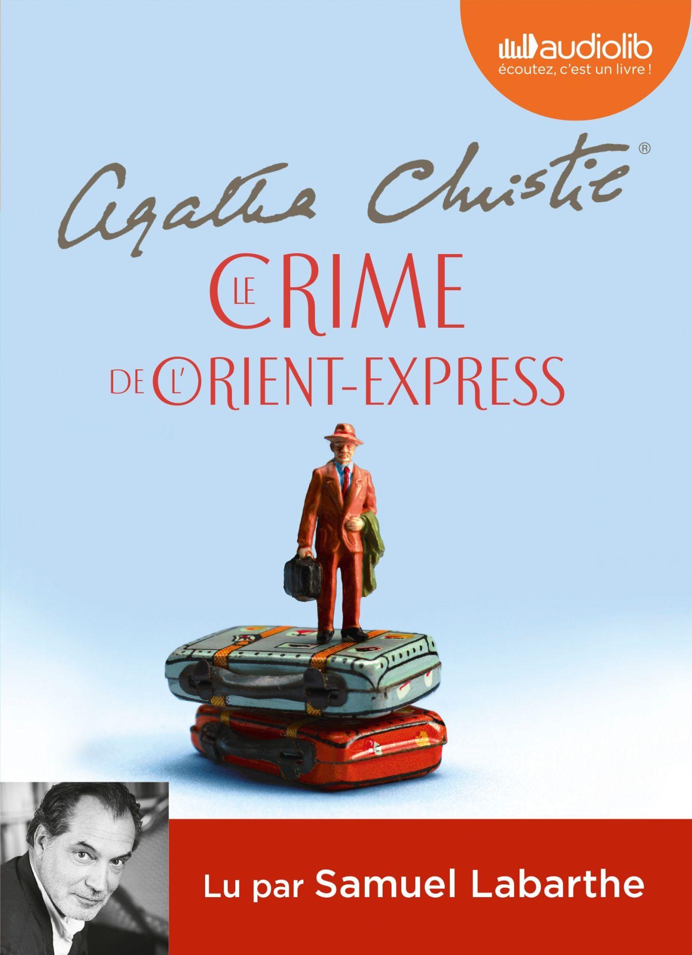 Le Crime De L Orient Express D Agatha Christie Un Livre Audio Lu Par Samuel Labarthe Livre Audio Orient Express Crime