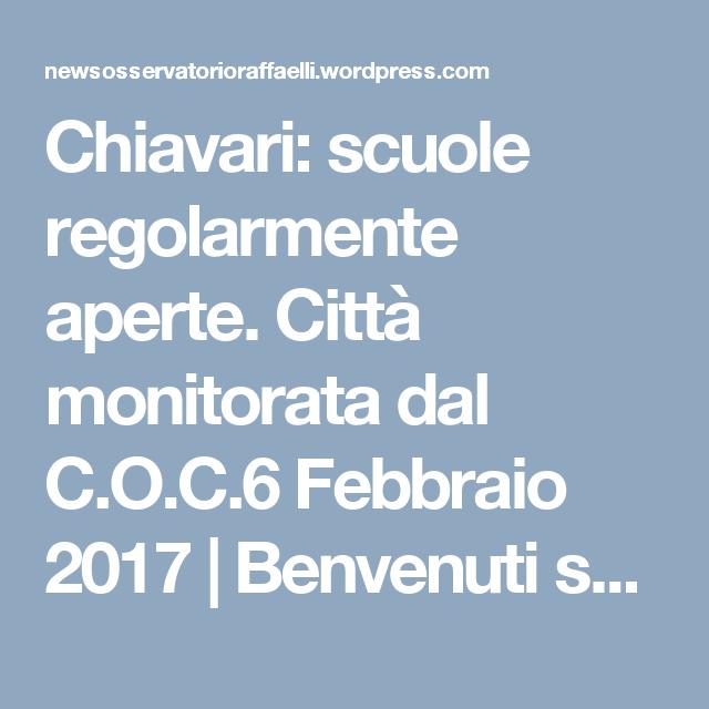 Chiavari: scuole regolarmente aperte. Città monitorata dal C.O.C.6 Febbraio 2017 | Benvenuti sul sito delle News dell'Osservatorio Raffaelli fondato nel 1883 a Bargone di Casarza Ligure (Genova)