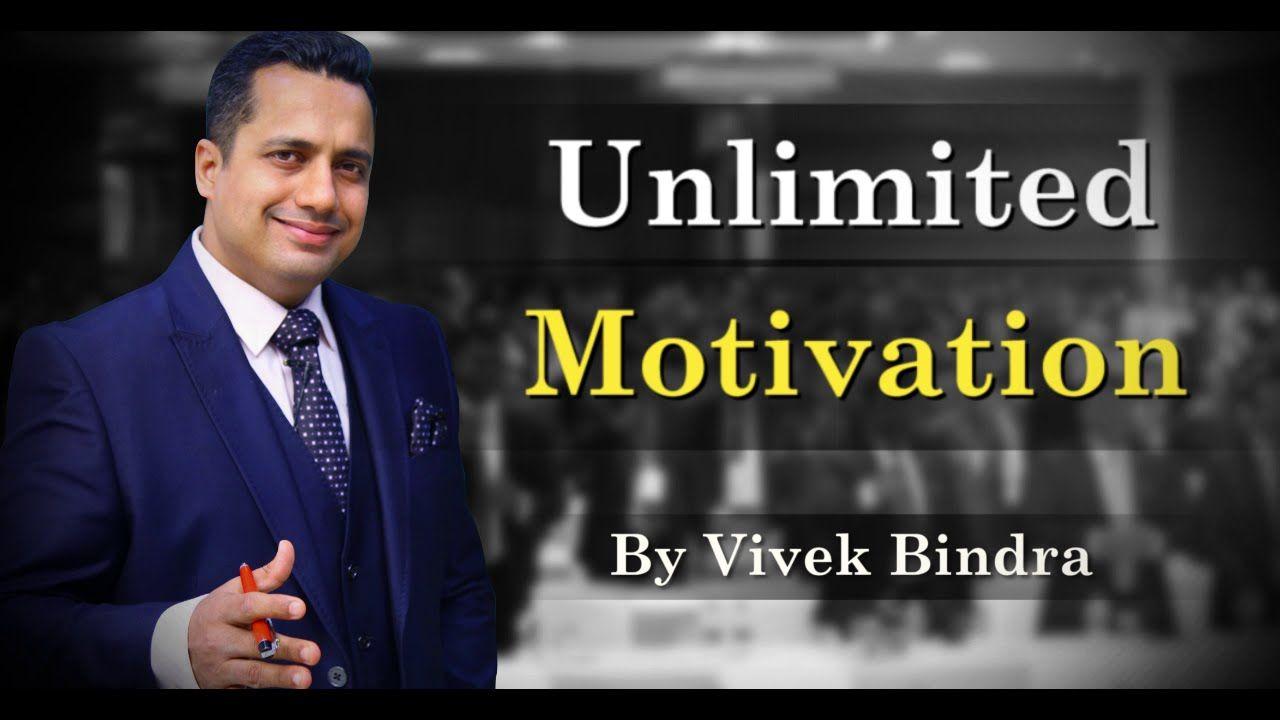 Unlimited Motivation Video By Best Motivational Speaker In India Vivek Bindra Best Motivational Speakers Motivational Speeches Motivational Speaker