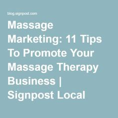 Massage Marketing: 11 Tips To Promote Your Massage Therapy ...
