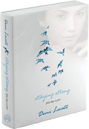 Staying Strong By Demi Lovato My Friend Told Me About It And It Just Seems Really Inspirational And I Think Itd Be A Really Good Read