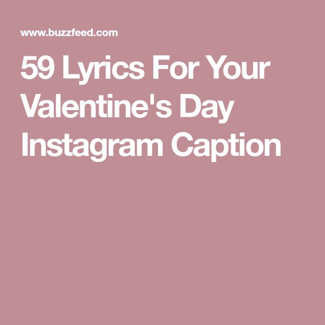 59 Lyrics For Your Valentine S Day Instagram Caption In 2020 Instagram Captions Valentine S Day Captions Instagram