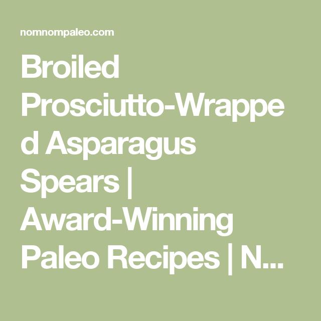 Broiled Prosciutto-Wrapped Asparagus Spears | Award-Winning Paleo Recipes | Nom Nom Paleo®