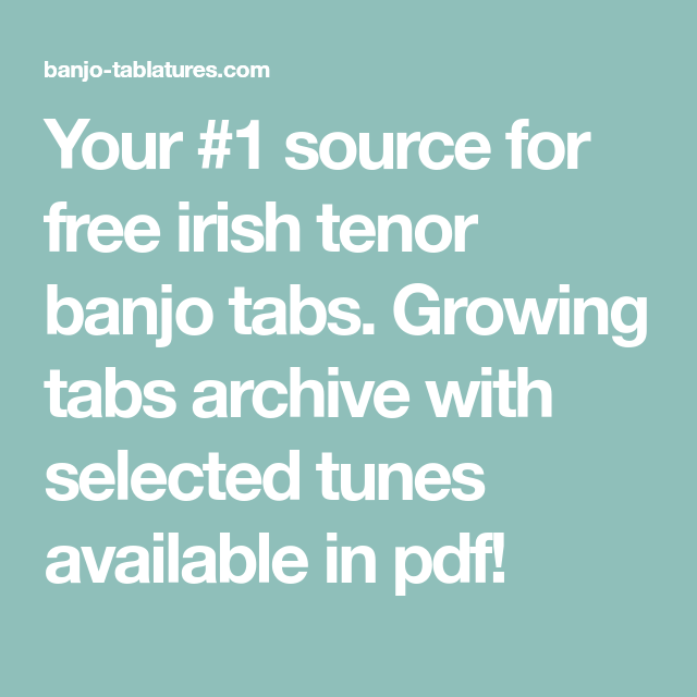 Your #1 source for free irish tenor banjo tabs  Growing tabs archive