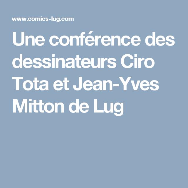Une conférence des dessinateurs Ciro Tota et Jean-Yves Mitton de Lug