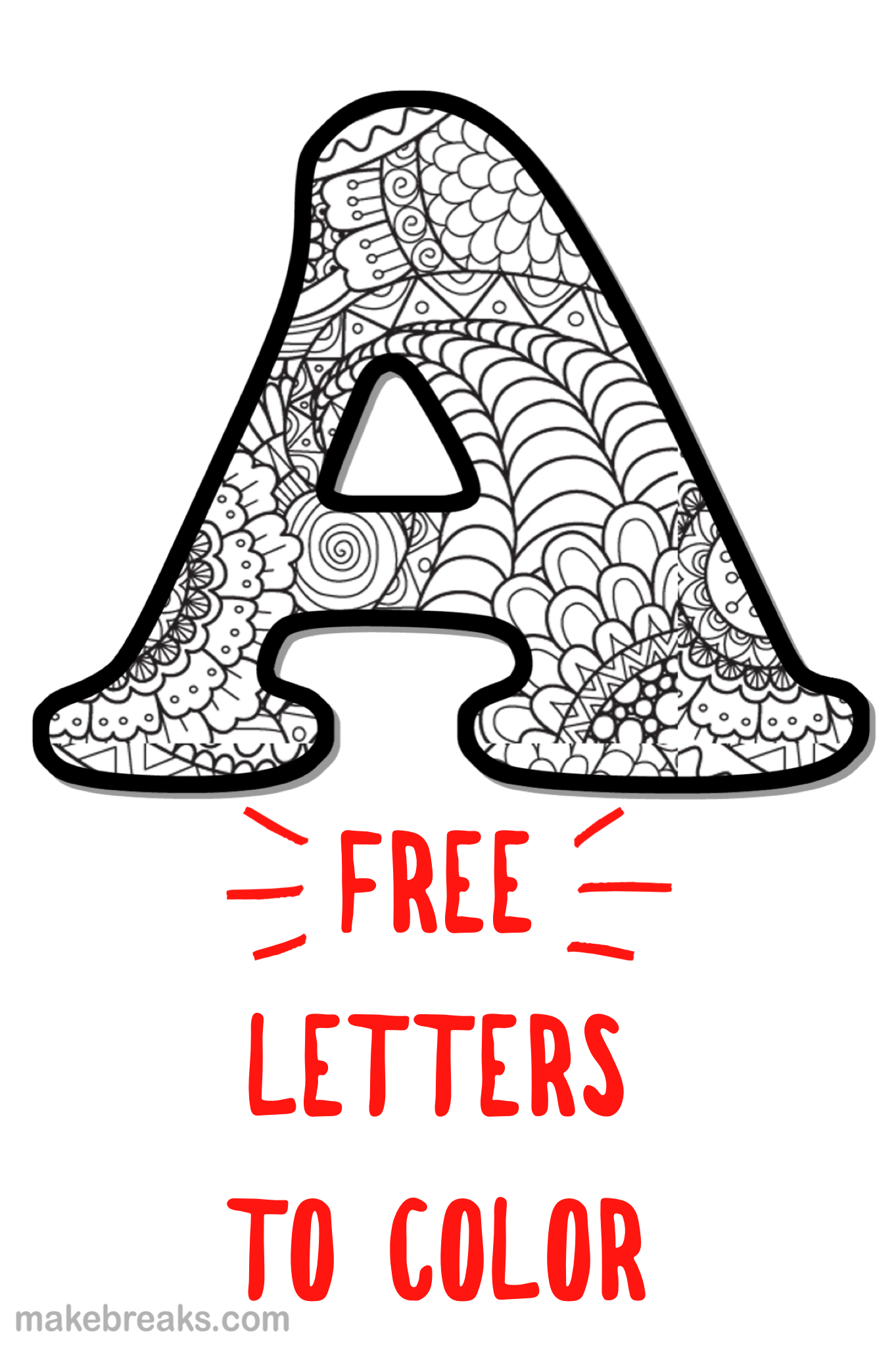 Printable Letter Alphabet Coloring Pages Make Breaks Lettering Alphabet Alphabet Coloring Pages Alphabet Stencils Printables