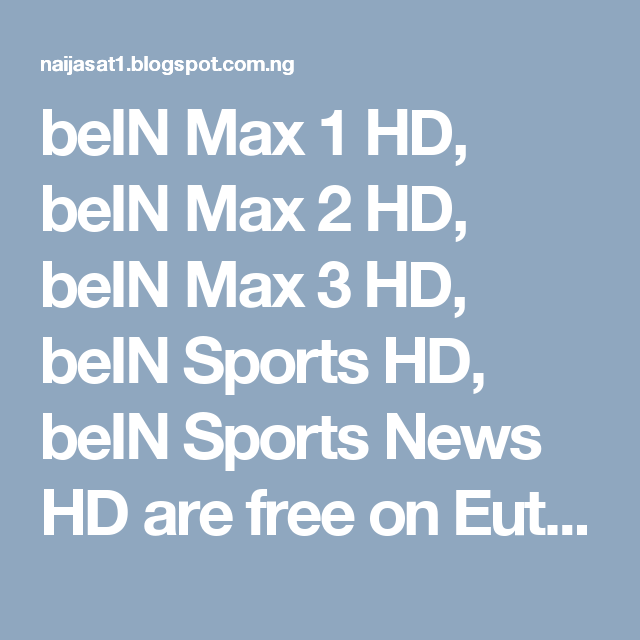 beIN Max 1 HD, beIN Max 2 HD, beIN Max 3 HD, beIN Sports HD