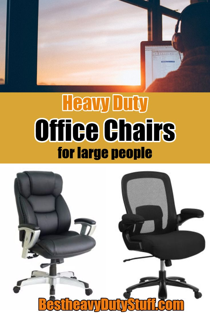 Office Chairs For Heavy People Folding Chair With Shade Cover 2018 Best Duty Large Executive Mesh Desk 300 Lb 400 And 500 Weight Capacity Xl Comfort While At