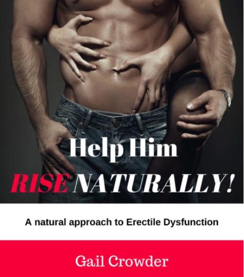 Latest Information: Help Him RiseNaturally- Erectile Dysfunction Ebook