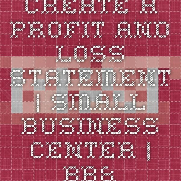 Create a Profit and Loss Statement Small Business Center BB\T - profit and loss staement
