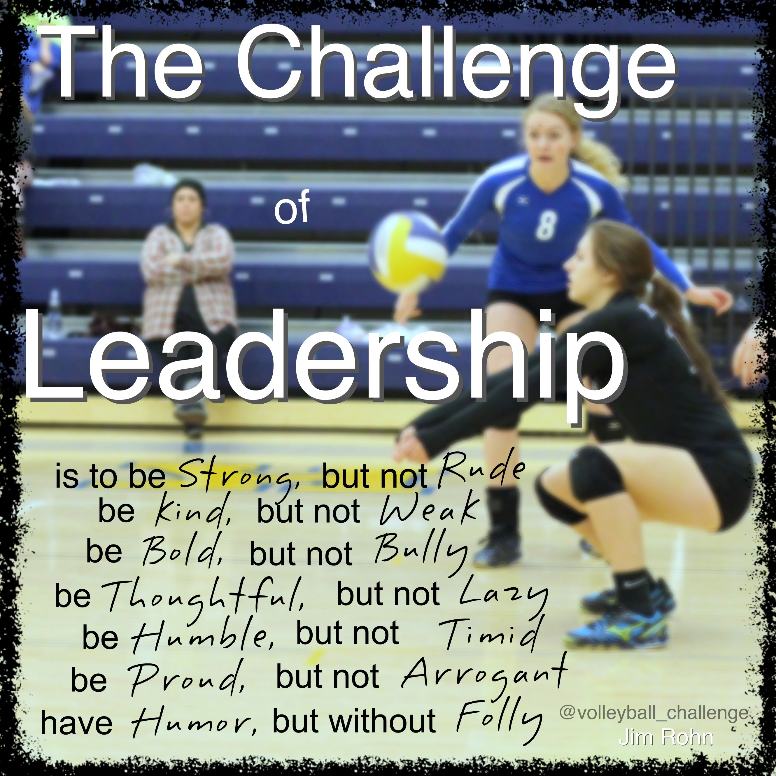 The Challenge Of Leadership Volleyball Workouts Coaching Volleyball Volleyball Inspiration