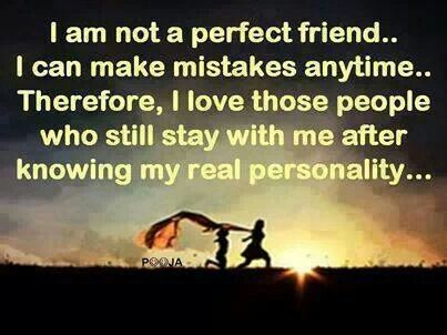 I Am Not A Perfect Friend Quotes Quotes Friends Friendship