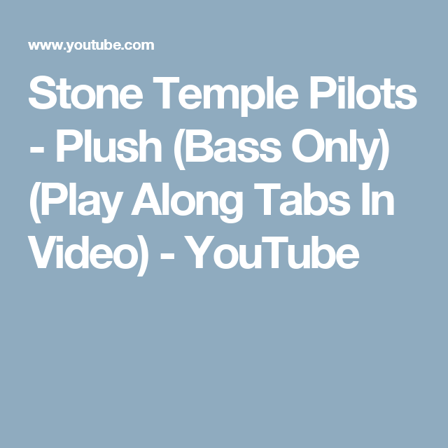 Stone Temple Pilots Plush Bass Only Play Along Tabs In Video