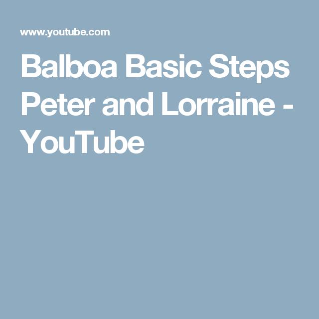 Balboa Basic Steps Peter And Lorraine Youtube Basic Balboa Lorraine