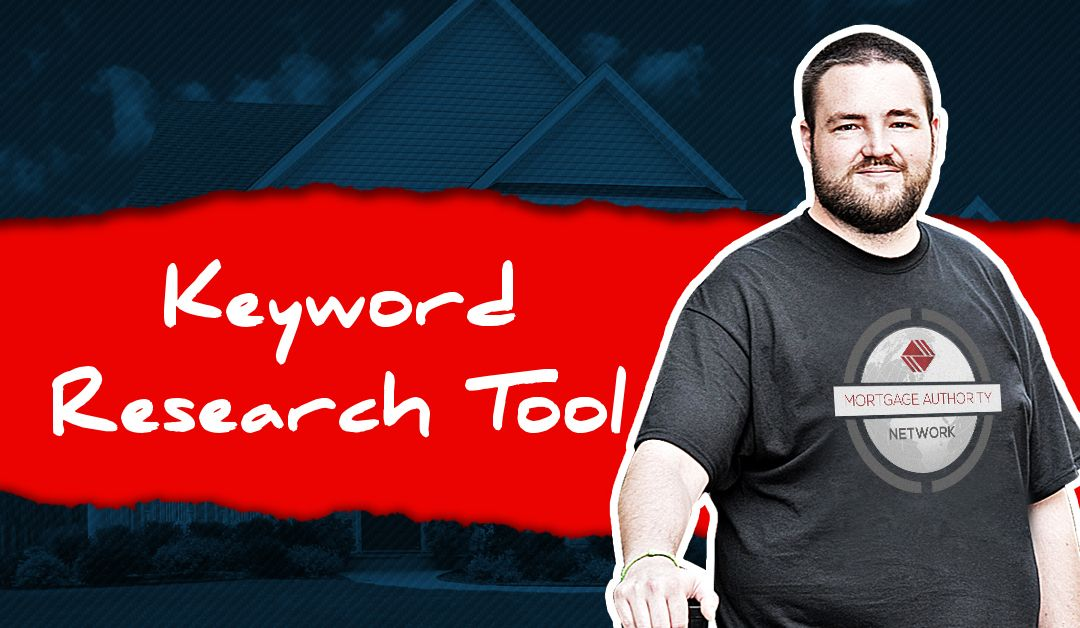 Free mortgage marketing keyword research tool mortgage